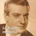LA FRAGIL MEMORIA. BIOGRAFIA DEL BARITONO MANUEL AUSENSI