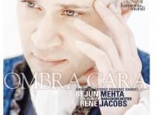 Ombra Cara (Bejun Mehta / René Jacobs)
