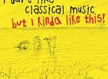"""I don't like classical music..."" (Sony Classical)"
