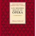 Los mejores discos de ópera (Fraga/P. Adrián - Alianza Editorial)