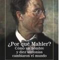 ¿Por qué Mahler? Cómo un hombre y diez sinfonías cambiaron el mundo
