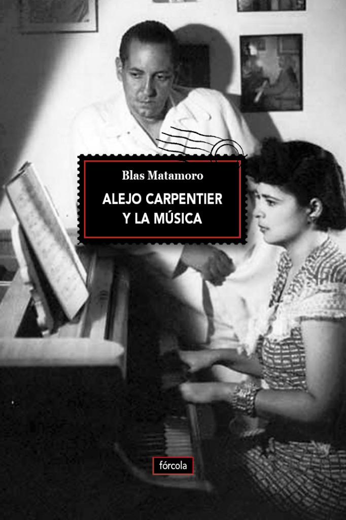 Alejo Carpentier y la música (Blas Matamoro)