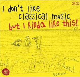 I don't like classical music…